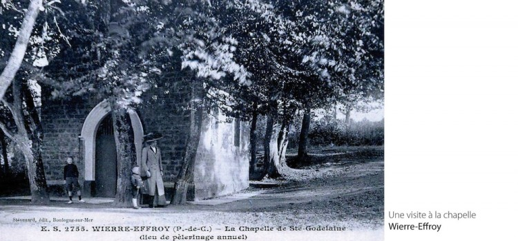 carte postale ancienne de la chapelle Sainte Godeleine à Wierre Efrroy témoignant de sa popularité