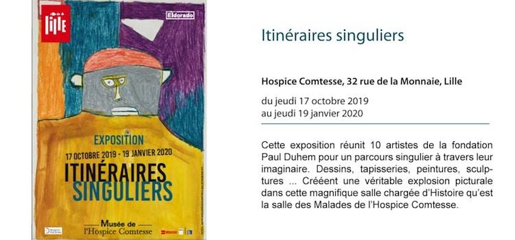 annonce de l'exposition Itinéraires Singuliers au musée de l'Hospice Comtesse de Lille