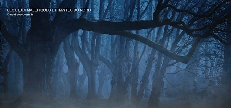 les lieux maléfiques et hantés où voir les fantômes dans le Nord